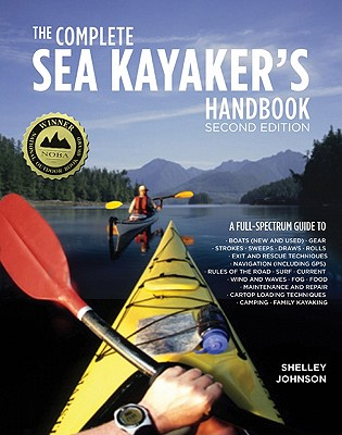 The Complete Sea Kayakers Handbook By Johnson, Shelley
